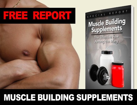 Muscle Building Supplements - FREE REPORT